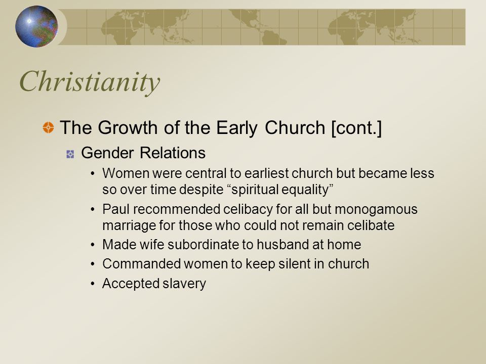 Christianity The Growth of the Early Church [cont.] Gender Relations